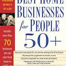 The Best Home Businesses For People 50+ by Paul Edwards