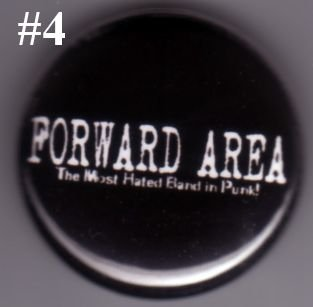 Forward Area - 'The Most Hated Band In Punk' pin