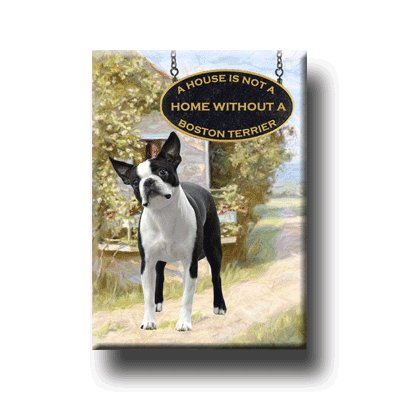BOSTON TERRIER House Is Not A Home FRIDGE MAGNET