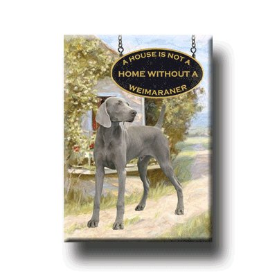 WEIMARANER A House Is Not A Home FRIDGE MAGNET