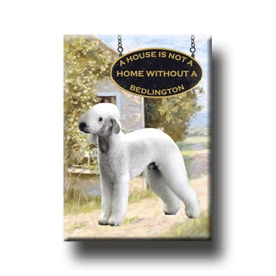 BEDLINGTON TERRIER A House Is Not A Home FRIDGE MAGNET