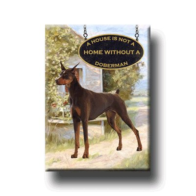DOBERMAN PINSCHER A House Is Not A Home FRIDGE MAGNET No2