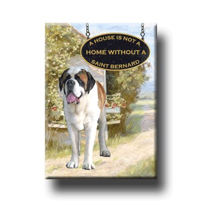 ST BERNARD A House Is Not A Home FRIDGE MAGNET Saint