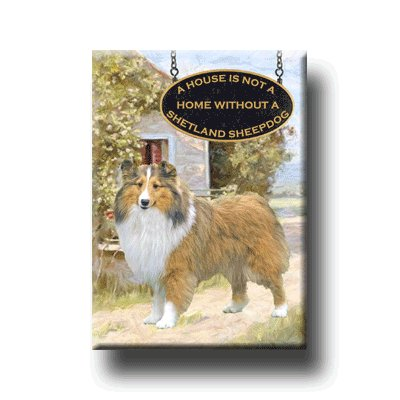 SHETLAND SHEEPDOG A House Is Not A Home FRIDGE MAGNET No1