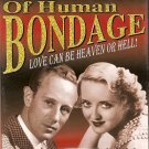BETTE DAVIS, LESLIE HOWARD ...IN...OF HUMAN BONDAGE...A CLASSIC MOVIE DVD
