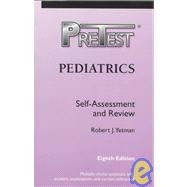 Pediatrics: Pretest: Self-Assessment and Review