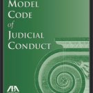 Annotated Model Code of Judicial Conduct. NEW!