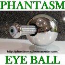 Metal PHANTASM SPHERE Eye Ball Prop Replica extended