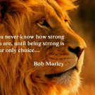Free Thought For the Day: Be Strong by Bob Marley