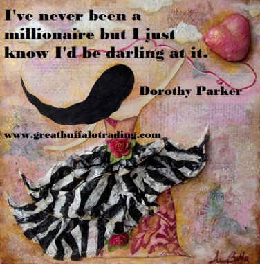 Free Thought For the Day: I Have Never Been A Millionaire Dorothy Parker