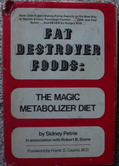Fat Destroyer Foods: The Magic Metabolizer Diet by Sidney Petrie