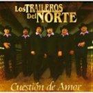 LOS TRAILEROS DEL NORTE-CUESTION DE AMOR