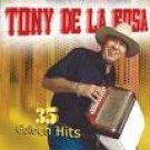 TONY DE LA ROSA-35 GOLDEN HITS