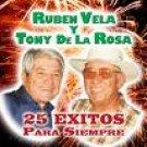 RUBEN VELA Y TONY DE LA ROSA-25 EXITOS PARA SIEMPRE