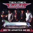 TEX-MEX KADILLAKS-NO TE APARTES DE MI