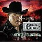 EL COMPA CHUY-GENTE PELIGROSA