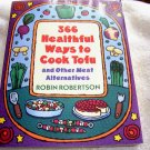 366 Healthful Ways to Cook Tofu and Other Meat Alternatives (Paperback)