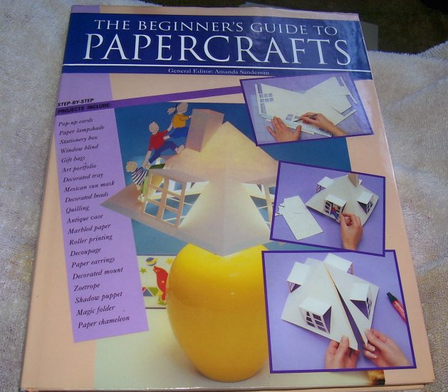 Beginner's Guide to Paper Crafts (Hardcover), 1995