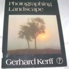 Photographing Landscape (Hardcover) in Colour and Black-and-White, 1979