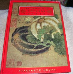 The Heritage of Chinese Cooking (Heritage Cookbook Series) (HC),  1993