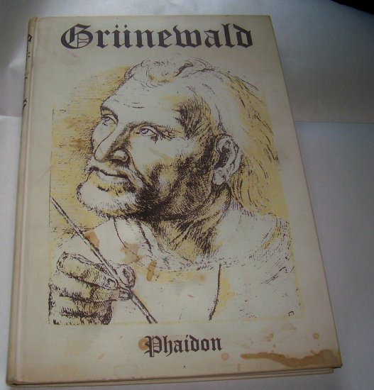 Grunewald: The Paintings: Complete Edition With Two Essays by J.K. Huysmans and a Catalogue,1958, HC