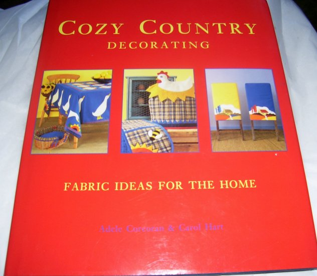 Cozy Country Decorating: Fabric Ideas, (HCDJ) , 1997