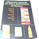 Creative Design in Wall Hangings: Weaving Patterns Based on Primitive and Medieval Art (Paperback)