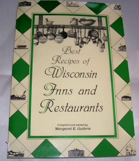 Best Recipes of Wisconsin Inns and Restaurants (Paperback), 1986