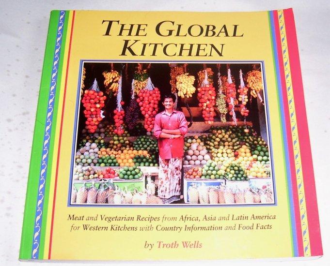 THE GLOBAL KITCHEN, 1991 SC, AFRICA, ASIA, LATIN AMERICA,MEAT & VEGETARIAN RECIPES