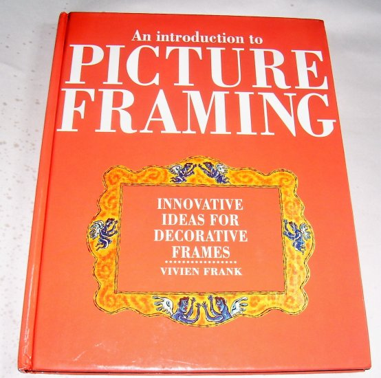 PICTURE FRAMING, AN INTRODUCTION TO, 1995 NEW HC,