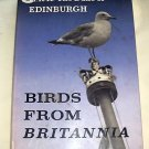 BIRDS FROM BRITANNIA, 1962, FIRST EDITION,