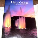 Ithaca College, A Centennial Portrait, 1991 hcdj,