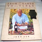 From the Earth to the Table, John Ash, Wine Country