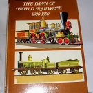 THE DAWN OF WORLD RAILWAYS, 1800-1850, RAILROADS, 1972