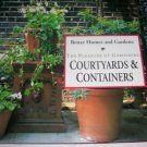 Courtyards and Containers, The Pleasure of Gardening