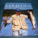 The Practical Guide to Fishing, NEW HC (STILL IN SHRINKWRAP)