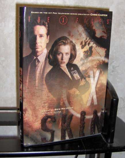 X-Files: Skin by Ben Mezrich Hardback Novel Based on the TV show