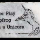 "Humorous Marble Paperweight / Desk Sign - ""NEVER PLAY LEAPFROG WITH A UNICORN"""