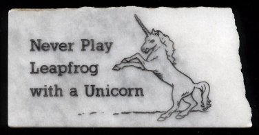 """Humorous Marble Paperweight / Desk Sign - """"NEVER PLAY LEAPFROG WITH A UNICORN"""""""