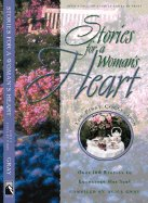 Stories for a Woman's Heart: Over 100 Stories to Encourage Her Soul by Alice Gray (Compiled by)