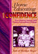 Home Educating With Confidence by Boyer