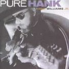 Hank Williams Jr. Pure Hank CD