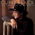 Clint Black Put Yourself In My Shoes CD