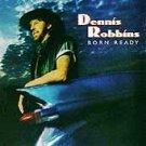 Dennis Robbins Born Ready CD