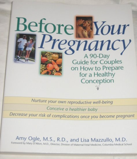 Before Your Pregnancy by Amy Ogle, Lisa Mazzullo (2002)