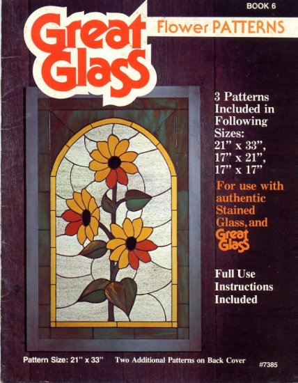 Great Glass FLower Patterns Book 6 for Stained Glass and Great Glass