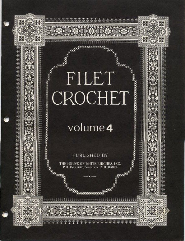 Filet Crochet Volume 4 - House of White Birches
