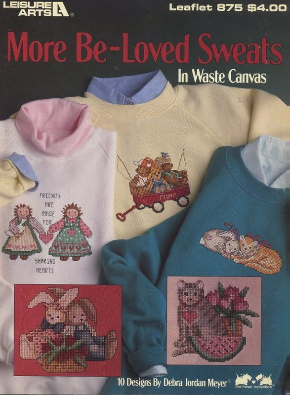 More Be-Loved Sweats In Waste Canvas - Cross Stitch Leisure Arts Leaflet 875