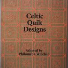 Celtic Quilt Designs Book - Adapted by Philomena Wiechec