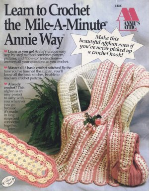Crochet Stitches Mile A Minute : Learn to Crochet the Mile-a-Minute Annie Way. Copyright 1997 by Annie ...